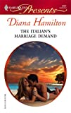 The Italian's Marriage Demand, Diana Hamilton, 0373124910