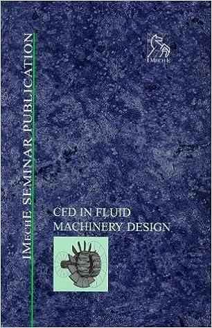 Descargar pdf gratis de búsqueda de libros electrónicos Computational Fluid Dynamics in Fluid Machinery Design - IMechE Seminar (IMechE Seminar Publications) (Literatura española) PDF CHM ePub
