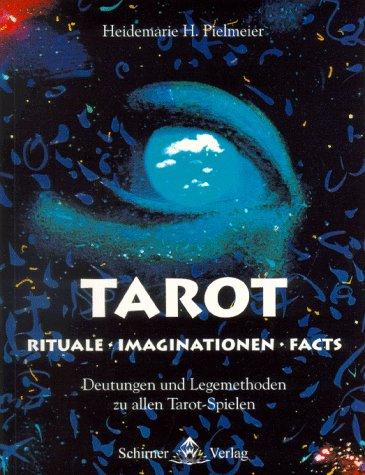 Tarot - Rituale, Imaginationen, Facts, Pielmeier Schirner
