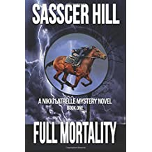 Full Mortality: A Nikki Latrelle Mystery (Volume 1)