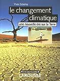 img - for Le changement climatique : Une nouvelle   re sur la Terre book / textbook / text book