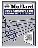 Circuits for Audio Amplifiers, Mullard Technical Service Dept. Staff, 1882580036