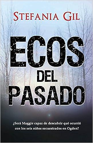 Ecos del pasado: SUSPENSO, ROMANCE, MISTERIO: Amazon.es: Stefania Gil: Libros