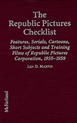 The Republic Pictures Checklist: The Features, Serials and Short Subjects of Republic Pictures Corporation, 1935-59