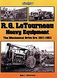 R. G. LeTourneau Heavy Equipment: The Mechanical Drive Era (1921-1953) (A Photo Gallery)