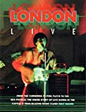 London Live: From the Yardbirds to Pink Floyd to the Sex Pistols - The Inside Story of Live Bands in the Capital's Trail Blazing Music Clubs (Sounds of the Cities)