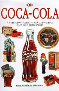 Coca-Cola: The Collectors Guide to New and Vintage Coca-Cola Memorabilia