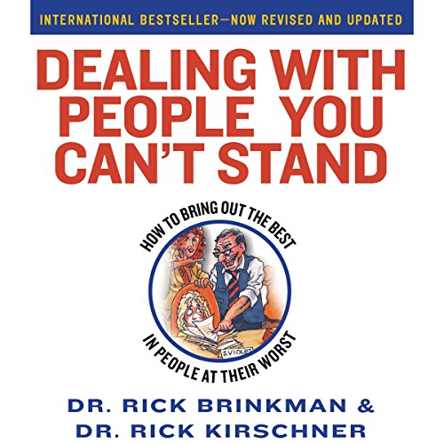 Dealing with People You Can't Stand: How to Bring Out The Best in People at Their Worst by Macmillan Audio