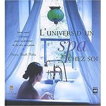UNIVERS D'UN SPA CHEZ SOI (L')