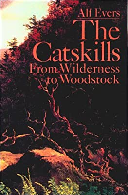 The Catskills: From Wilderness to Woodstock