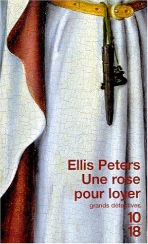 Une rose pour loyer Poche – 1 octobre 2001 Ellis Peters Editions 10/18 2264033398 Policier