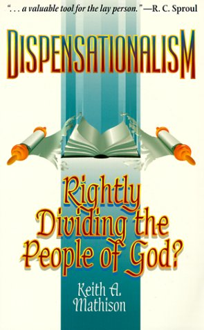 Dispensationalism: Rightly Dividing the People of