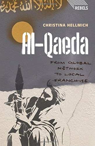 al-Qaeda: From Global Network to Local Franchise (Rebels)