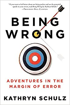 kathryn schulz being wrong Buy being wrong: adventures in the margin of error by kathryn schulz (isbn: 9781846270734) from amazon's book store everyday low prices and free delivery on eligible orders.