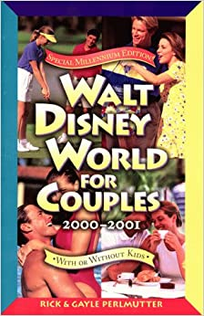 Walt Disney World for Couples (Fodor's Walt Disney World for Couples: With or Without Kids)
