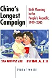 img - for China's Longest Campaign: Birth Planning in the People's Republic, 1949 2005 book / textbook / text book