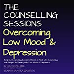 The Counselling Sessions: Overcoming Low Mood and Depression | Louise Palmer
