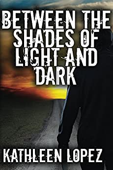 Between the Shades of Light and Dark (The Shuller Series Book 1) by [Lopez, Kathleen]