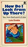 How Do I Look from Up There?, Lois Dodds, 0882075845
