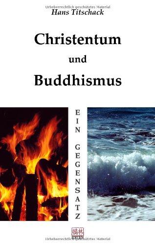 Christentum und Buddhismus. Ein Gegensatz
