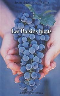 Les raisins bleus, Bazin, Jean-François