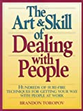 The Art and Skill of Dealing with People, Brandon Toropov, 0135206510