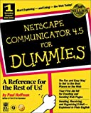 Netscape Communicator 4. 5 for Dummies, Paul E. Hoffman, 0764503243