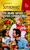 The Man Who Loved Christmas, Kathryn Shay, 0373708777