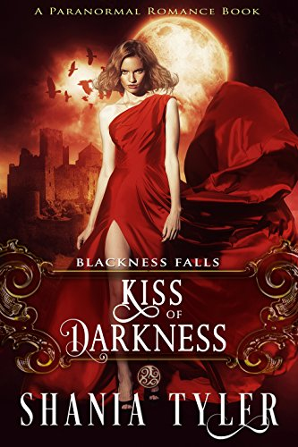 Kiss of Darkness (A Paranormal Romance Book) Blackness Falls by [Tyler, Shania]