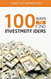 img - for 100 Ways to Find Investment Ideas: The Investors' Reference for Generating Actionable Investment Opportunities book / textbook / text book