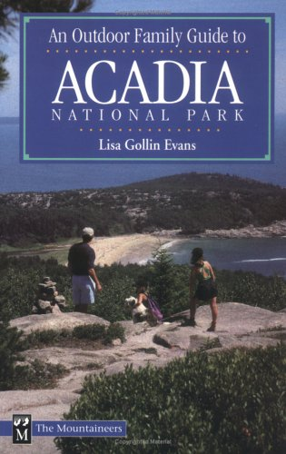 An Outdoor Family Guide to Acadia National Park (Outdoor Family Guides) - Outdoor Family Guide