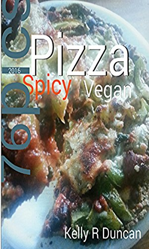My spicy vegan pizza recipes book spicy vegan pizza kindle my spicy vegan pizza recipes book spicy vegan pizza by duncan kelly r forumfinder Choice Image