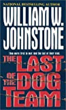 The Last of the Dog Team, William W. Johnstone, 0786015713