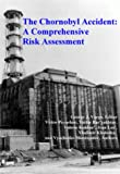 The Chornobyl Accident : A Comprehensive Risk Assessment, Poyarkov, Victor, 1574770829