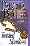 Twisted Shadows, Patricia Potter, 0515134392