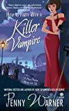 How to Party with a Killer Vampire, Penny Warner, 0451235010