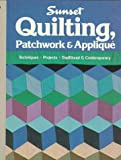 Quilting, Patchwork and Applique, Sunset Publishing Staff, 0376046643