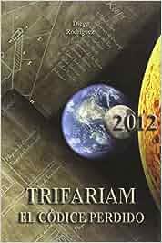 Trifariam : el códice perdido: Amazon.es: Diego Rodríguez