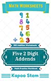 Daily Math Practice 500 WorksheetsThis e-book contains several addition worksheets for practice. These are vertical addition sums with five addends. The addends are of 2 digits each. These maths problems sums are provided to improve the mathematics s...