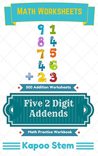 500 Addition Worksheets with Five 2-Digit Addends: Math Practice Workbook (500 Days Math Addition Series 17)