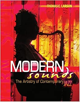 MODERN SOUNDS: THE ARTISTRY OF CONTEMPORARY JAZZ - TEXT by LARSON (2010-01-12)