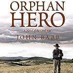 Orphan Hero: A Novel of the Civil War | John Babb