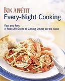 Bon Appetit Every-Night Cooking, Bon Appétit Magazine Editors, 0609609211