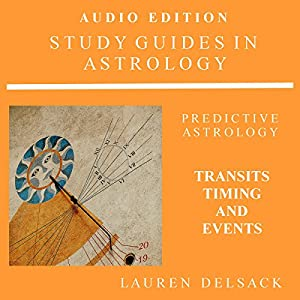 Study Guides in Astrology: Predictive Astrology - Transits, Timing and Events Audiobook