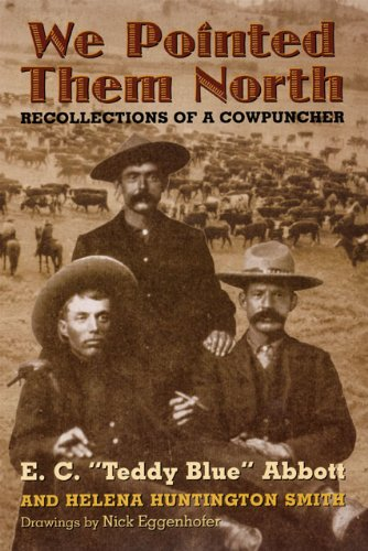 We Pointed Them North: Recollections of a -