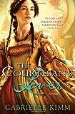 The Courtesan's Lover, Gabrielle Kimm, 1402265883