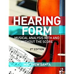 Hearing Form: Musical Analysis With and Without the Score, 2nd Edition from Routledge