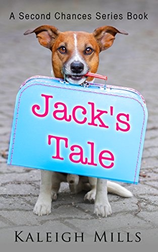 (Jack's Tale: A cute and heartwarming dog rescue story (Second Chances Book 2))