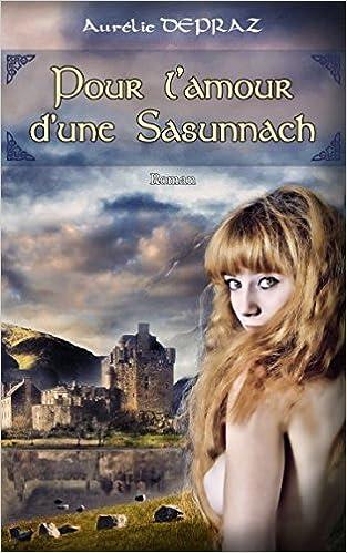 Pour l'amour d'une Sasunnach d'Aurélie Depraz 51A6IKy7OcL._SX311_BO1,204,203,200_