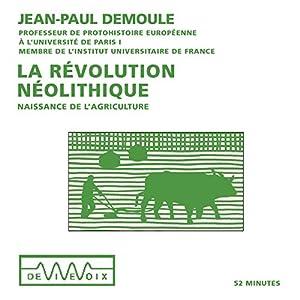 La révolution néolithique : Naissance de l'agriculture | Livre audio